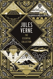 Jules Verne - The Essential Collection ebook by Jules Verne, Allen Grove