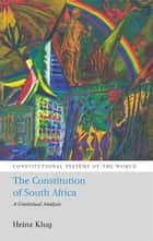 The Constitution of South Africa - A Contextual Analysis ebook by Heinz Klug