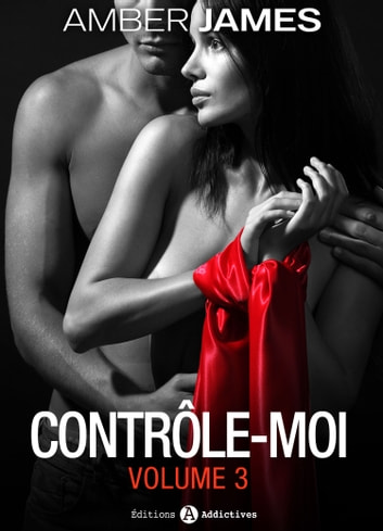 Contrôle-moi - vol. 3 ebook by Amber James