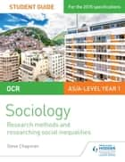 OCR A Level Sociology Student Guide 2: Researching and understanding social inequalities ebook by Steve Chapman