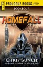 Homefall - Book Four of the Last Legion Series ebook by Chris Bunch