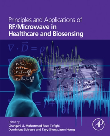 Principles and applications of rfmicrowave in healthcare and principles and applications of rfmicrowave in healthcare and biosensing ebook by changzhi li fandeluxe Gallery