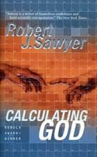 Calculating God ebook by Robert J. Sawyer