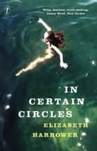 In Certain Circles ebook by Elizabeth Harrower