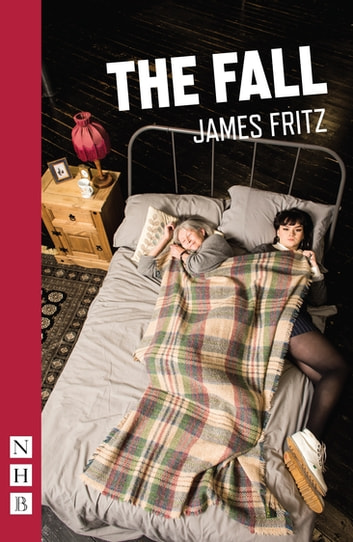 The Fall (NHB Modern Plays) ebook by James Fritz