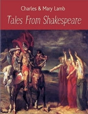 Tales from Shakespeare ebook by Charles & Mary Lamb