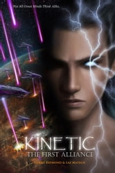 Kinetic - The First Alliance ebook by Gregory Raymond,Laz Matech