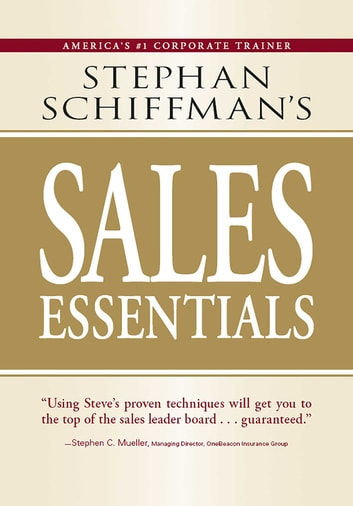 Stephan schiffmans sales essentials ebook by stephan schiffman stephan schiffmans sales essentials all you need to know to be a successful salesperson fandeluxe Images
