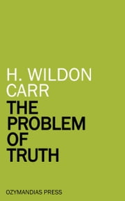 The Problem of Truth ebook by H. Wildon Carr