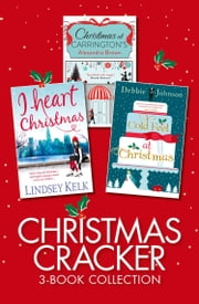 Christmas Cracker 3-Book Collection: Christmas at Carringtons, Cold Feet at Christmas, I Heart Christmas ebook by Alexandra Brown,Debbie Johnson,Lindsey Kelk