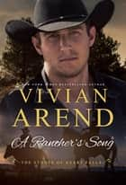 A Rancher's Song ebook by Vivian Arend