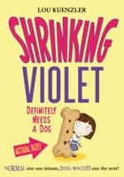 Shrinking Violet 2: Shrinking Violet Definitely Needs A Dog ebook by Lou Kuenzler