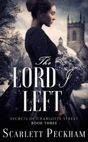 The Lord I Left ebook by Scarlett Peckham