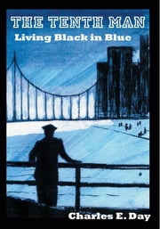 The Tenth Man: Living Black in Blue ebook by Charles E. Day
