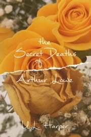 The Secret Deaths of Arthur Lowe ebook by U.L. Harper