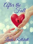 After the Fall ebook by Linda Rettstatt