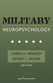 Military Neuropsychology ebook by Dr. Carrie Kennedy, PhD,Dr. Jeffrey Moore, PhD