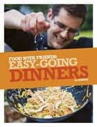 Easy-Going Dinners ebook by The Sorted Crew, Ben Ebbrell