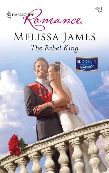 The Rebel King ebook by Melissa James