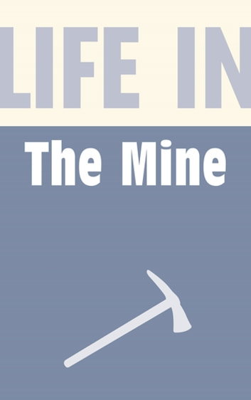 Life in the Mine ebook by Anthony Burton