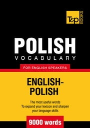 Polish vocabulary for English speakers - 9000 words ebook by Andrey Taranov