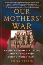 Our Mothers' War ebook by Emily Yellin