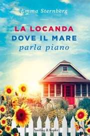 La locanda dove il mare parla piano ebook by Emma Sternberg