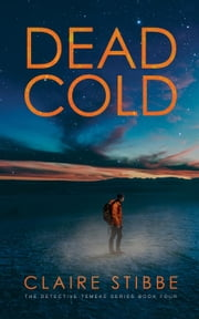 Dead Cold - The Detective Temeke Crime Series, #4 ebook by Claire Stibbe