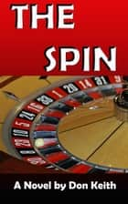 The Spin ebook by Don Keith