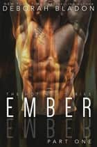 EMBER - Part One - The EMBER Series, #1 ebook by Deborah Bladon