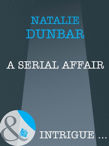 A Serial Affair (Mills & Boon Intrigue) ebook by Natalie Dunbar