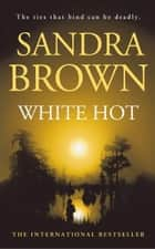 White Hot ebook by Sandra Brown