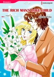 THE RICH MAN'S LOVE-CHILD (Harlequin Comics) - Harlequin Comics ebook by Maggie Cox, Kyoko Eida