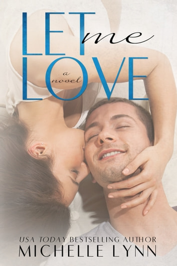 Let Me Love ebook by Michelle Lynn