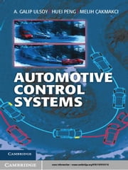 Automotive Control Systems ebook by A. Galip Ulsoy,Huei Peng,Melih Çakmakci