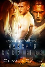 Harry's Sacrifice ebook by Bianca D'Arc