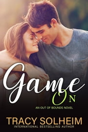 Game On - An Out of Bounds Novel ebook by Tracy Solheim