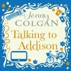 Talking to Addison audiobook by