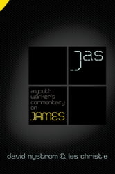 A Youth Worker's Commentary on James ebook by David P. Nystrom,Les Christie