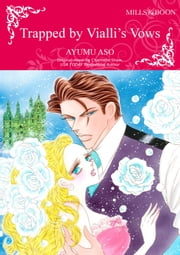 TRAPPED BY VIALLI'S VOWS - Mills&Boon comics ebook by Chantelle Shaw, Ayumu Aso