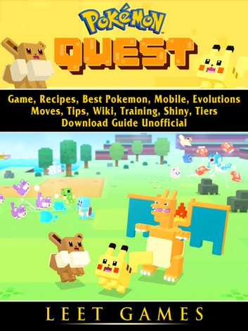 Pokemon Quest Game, Recipes, Best Pokemon, Mobile, Evolutions, Moves, Tips,  Wiki, Training, Shiny, Tiers, Download Guide Unofficial
