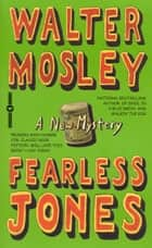 Fearless Jones ebook by Walter Mosley