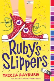 Ruby's Slippers ebook by Tricia Rayburn