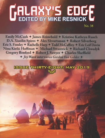Galaxy's Edge Magazine: Issue 38, May 2019 - Galaxy's Edge, #38 ebook by Michael Swanwick,Robert Silverberg,Todd McCafffrie