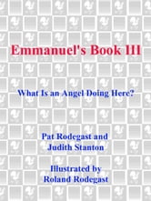 Emmanuel's Book III - What Is an Angel Doing Here? ebook by Pat Rodegast,Judith Stanton