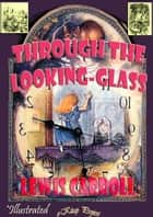 Through the Looking-Glass ebook by Lewis Carroll, Murat Ukray