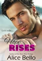Hope Rises ebook by Alice Bello