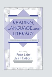 Reading, Language, and Literacy - Instruction for the Twenty-first Century ebook by Fran Lehr,Jean Osborn