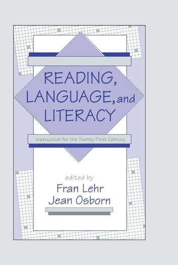 Reading, Language, and Literacy - Instruction for the Twenty-first Century ebook by