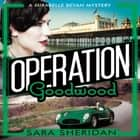 Operation Goodwood audiobook by Sara Sheridan